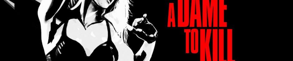 SIN CITY: A DAME TO KILL FOR Comic-Con Red Band Trailer